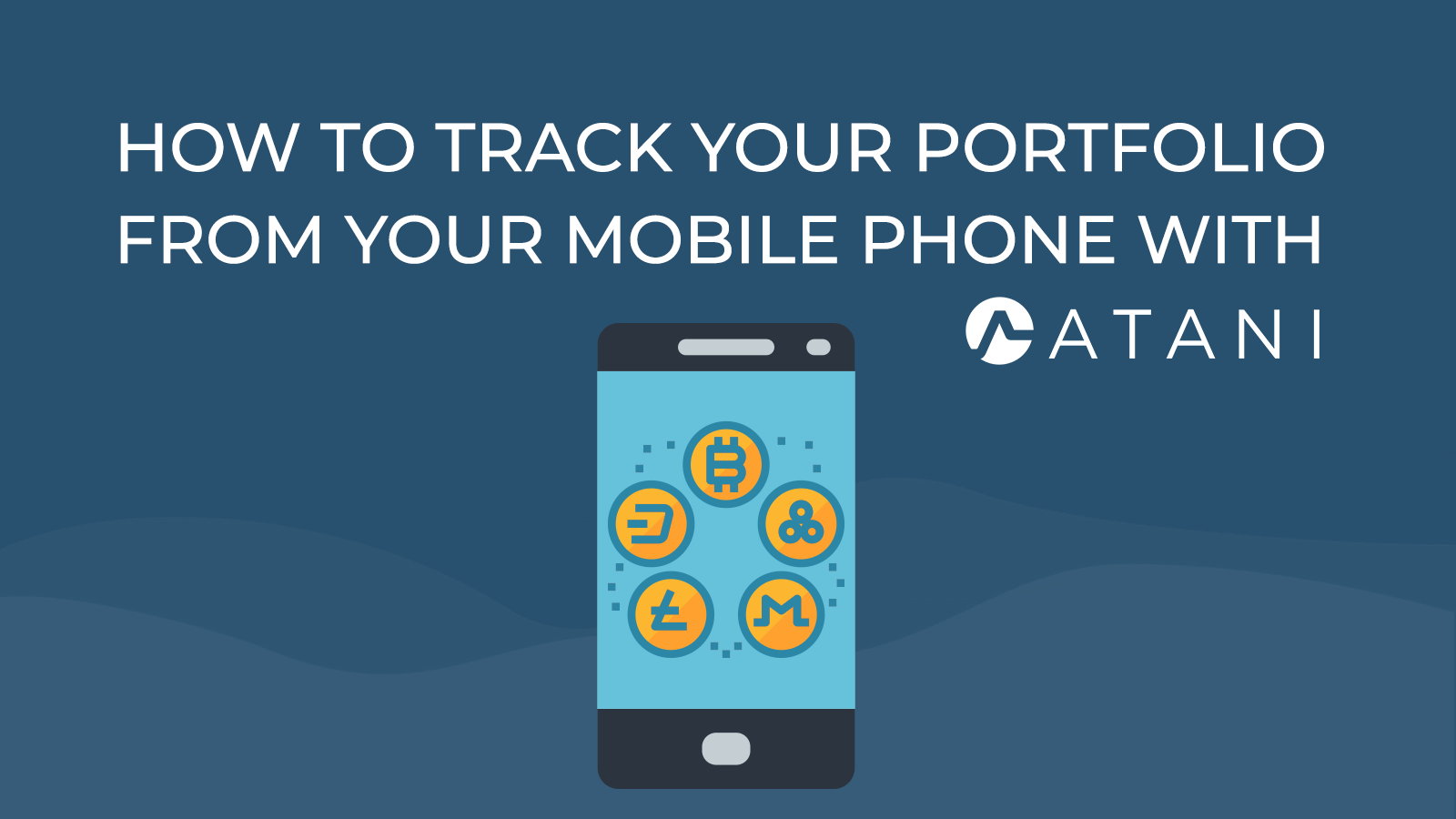 How to track your portfolio from your mobile phone with Atani?