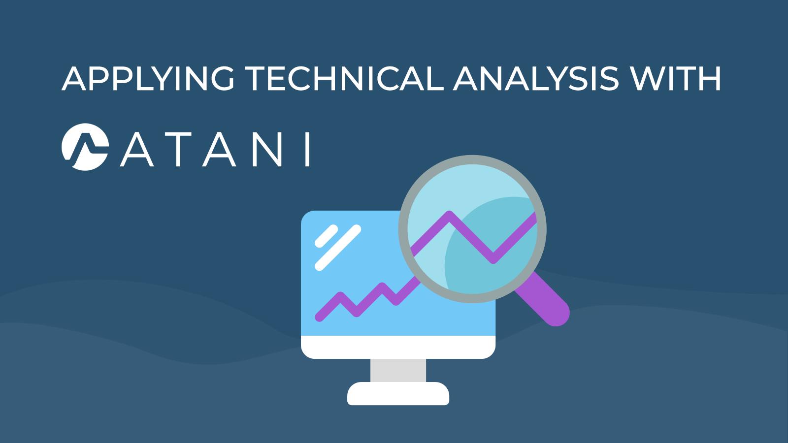 Applying technical analysis in Atani