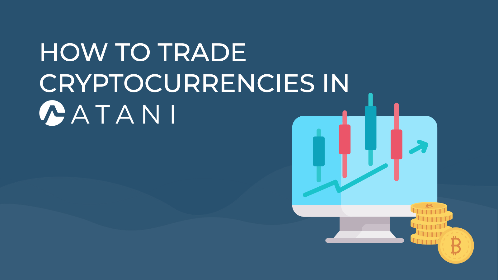How to trade cryptocurrencies in Atani