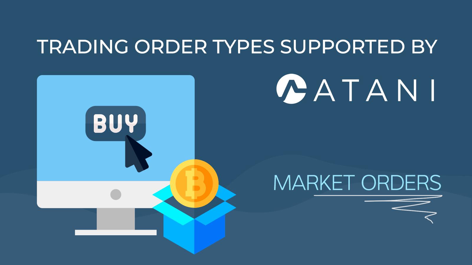 Market orders in Atani