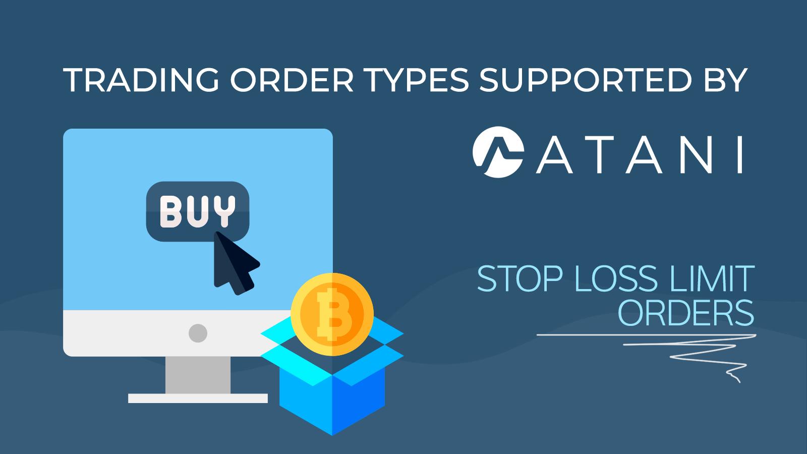 Stop Loss Limit order in Atani