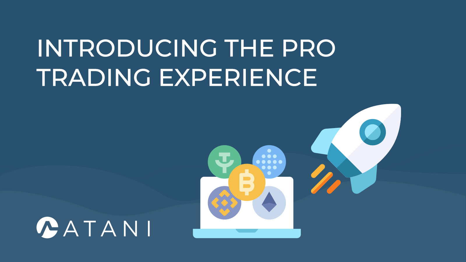 Introducing the Pro Trading experiencie in Atani